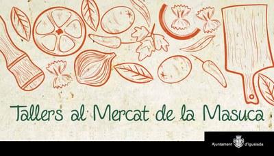 Tallers de cuina de tardor al Mercat de la Masuca