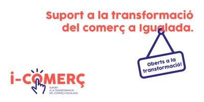 """""""i-Comerç, oberts a la transformació"""", projecte pilot per acompanyar els comerços en el procés de digitalització"""
